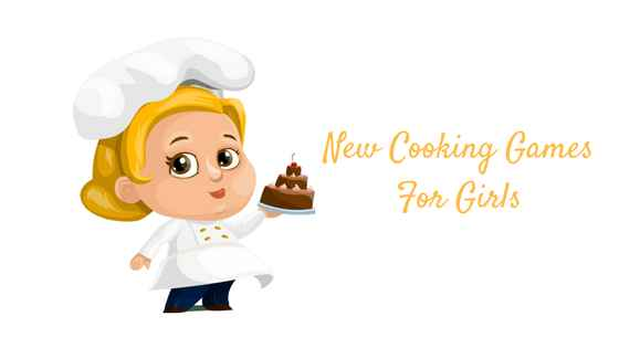 New Cooking Games for Girls